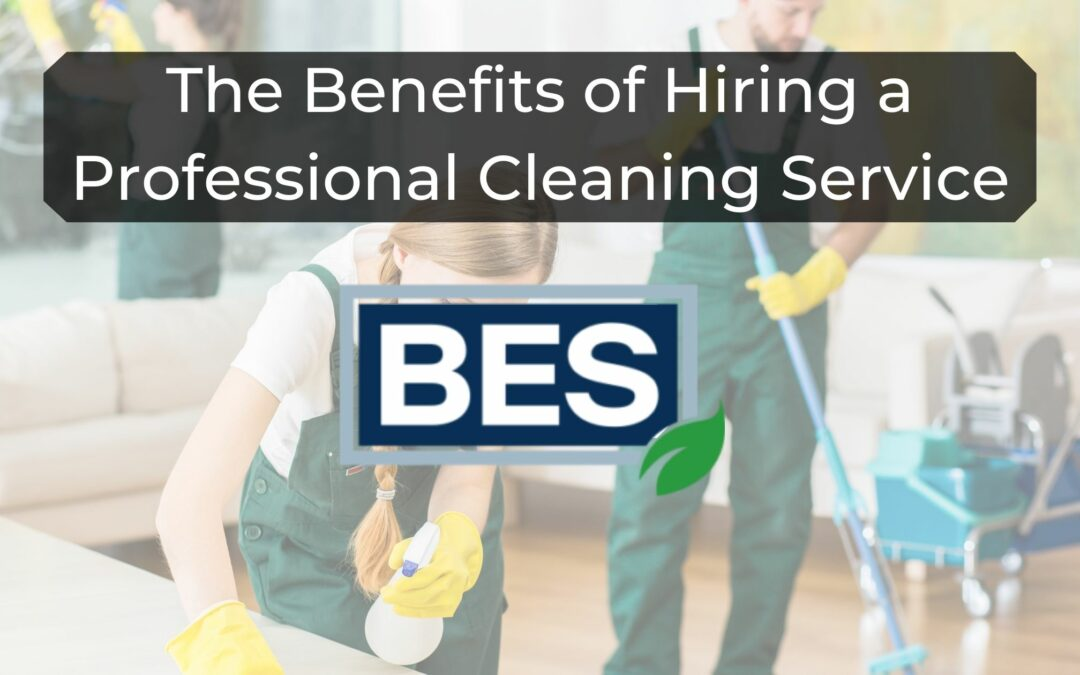 benefits of hiring professional cleaning service